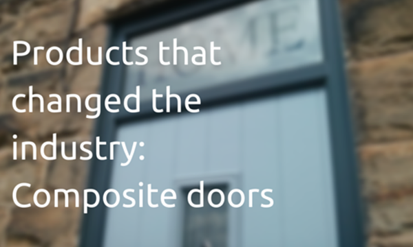 Products That Have Changed The Industry: Composite Doors