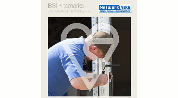 NETWORK VEKA INSTALLERS ATTAIN BSI KITEMARK™