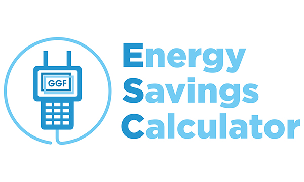 GGF ENERGY SAVINGS CALCULATOR GIVEN DIGITAL REFRESH