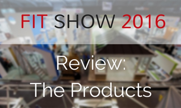 FIT Show Review: The Products