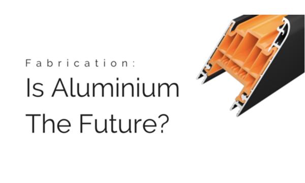Do Fabricators See The Future Of Glazing In Aluminium?