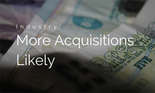 There's Probably More Industry Acquisitions On The Way