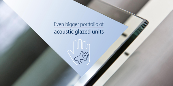 NEW ITEMS IN THE PORTFOLIO OF PRESS GLASS ACOUSTIC GLASS UNITS