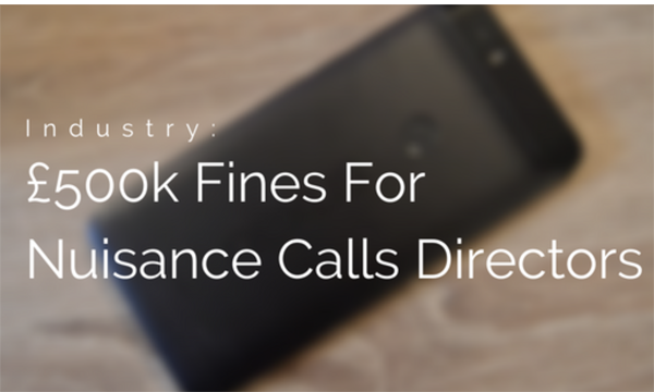 £500k Fine For Directors Of Nuisance Calls Companies