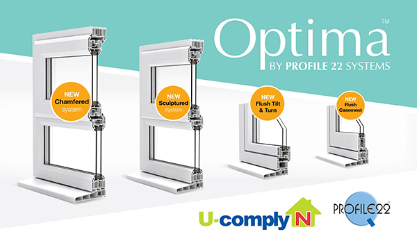 PROFILE 22 ADDS OPTIMA WINDOW SYSTEM TO U-COMPLY N TO PROVIDE QUICK AND EASY WAY TO CALCULATE THERMAL EFFICIENCY RATINGS