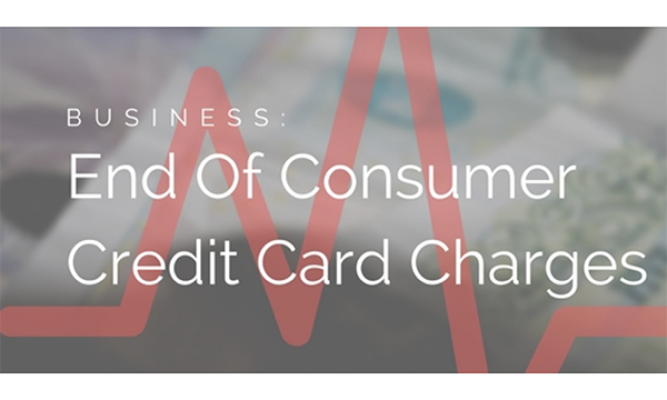 Credit Card Charges To Consumers Ends January 2018