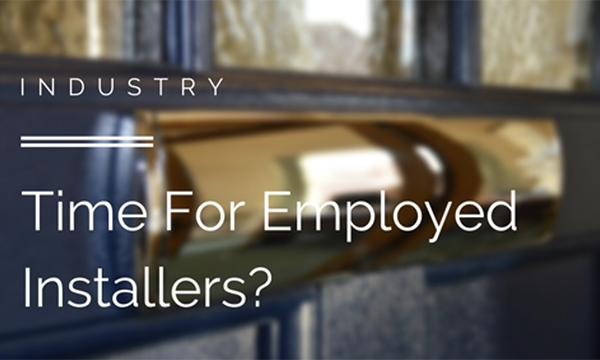 Is It Time For Employed Installers?