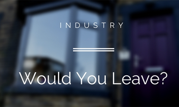 Would You Leave The Window Industry?