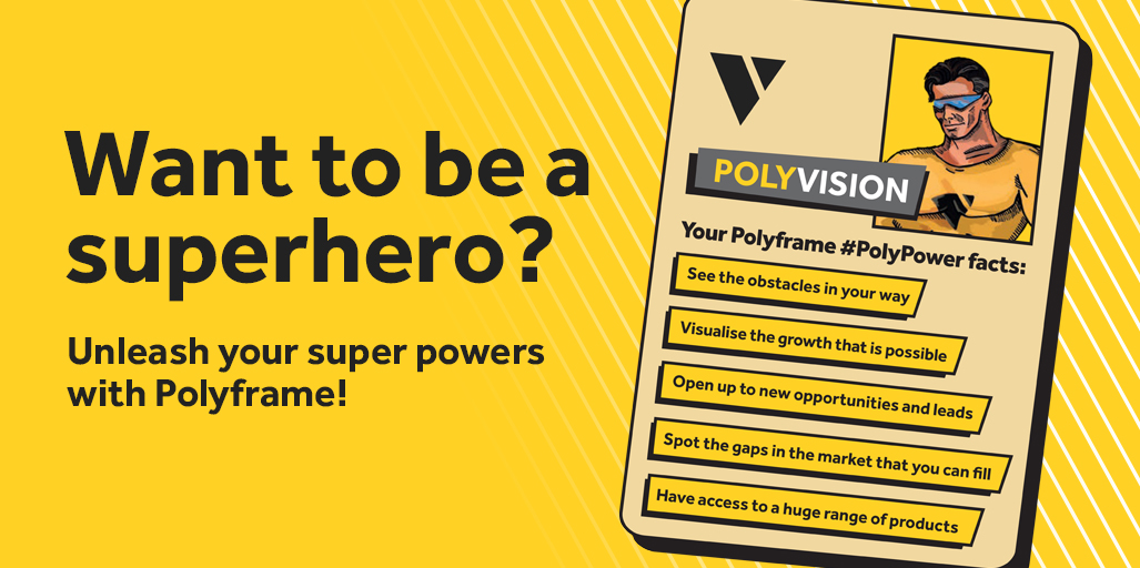 POLYFRAME SUPERCHARGES INSTALLER GROWTH WITH 'POLYPOWER'