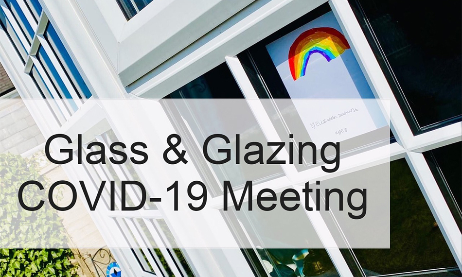 GLASS AND GLAZING COVID-19 MEETING OUTCOMES