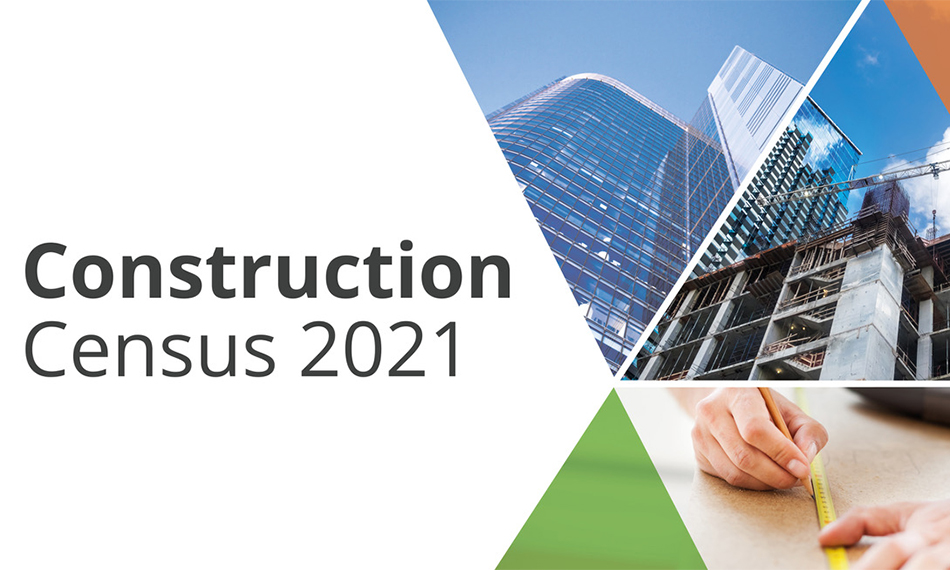 CONSTRUCTION CENSUS PROVIDES CHANCE TO SHAPE THE CONSTRUCTION INDUSTRY
